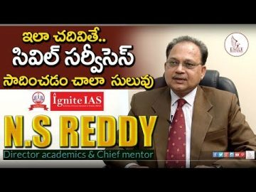 How to Crack Civil Services in First Attempt | Ignite IAS Academy N.S Reddy | Eagle Media Works